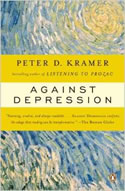 Against Depression, Self Help Book by Peter D. Kramer