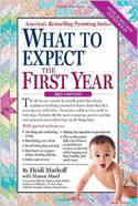 What to Expect the First Year by Heidi Murkoff, et.al.