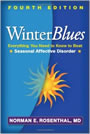 Winter Blues, Revised edition: Everything You need to Know to Beat Seasonal Affective Disorder by Norman Rosenthal